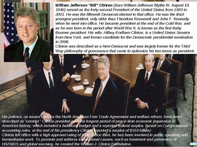 "William Jefferson ""Bill"" Clinton (born William Jefferson Blythe III, August 1..."