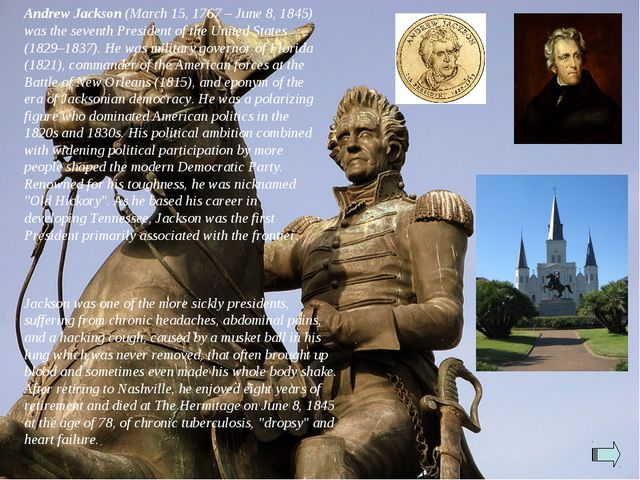 Andrew Jackson (March 15, 1767 – June 8, 1845) was the seventh President of t...