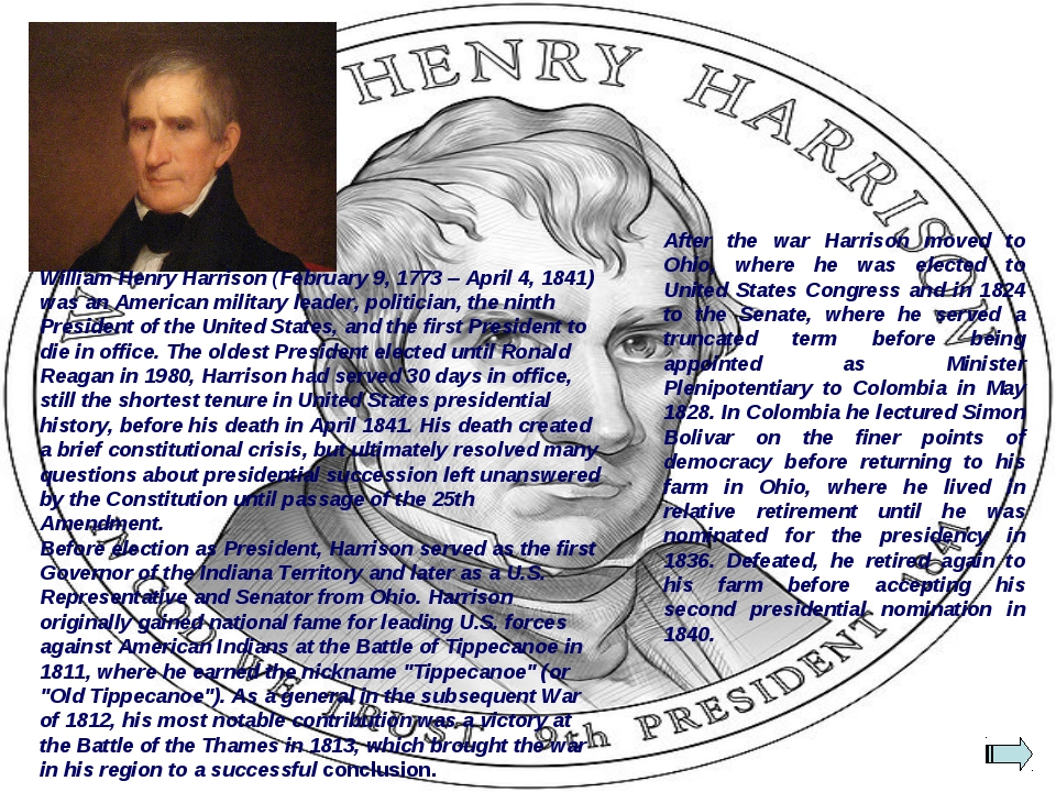 William Henry Harrison (February 9, 1773 – April 4, 1841) was an American mil...