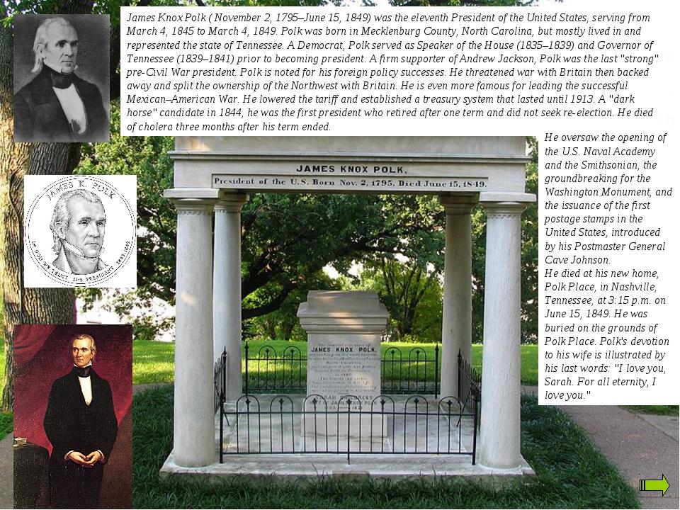 James Knox Polk ( November 2, 1795–June 15, 1849) was the eleventh President...