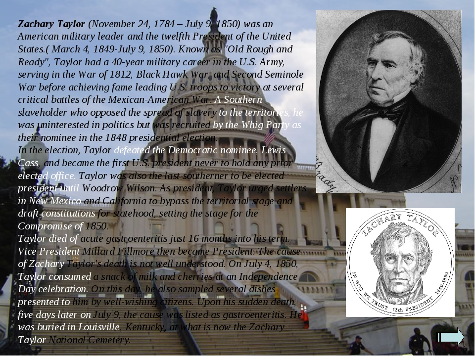 Zachary Taylor (November 24, 1784 – July 9, 1850) was an American military le...