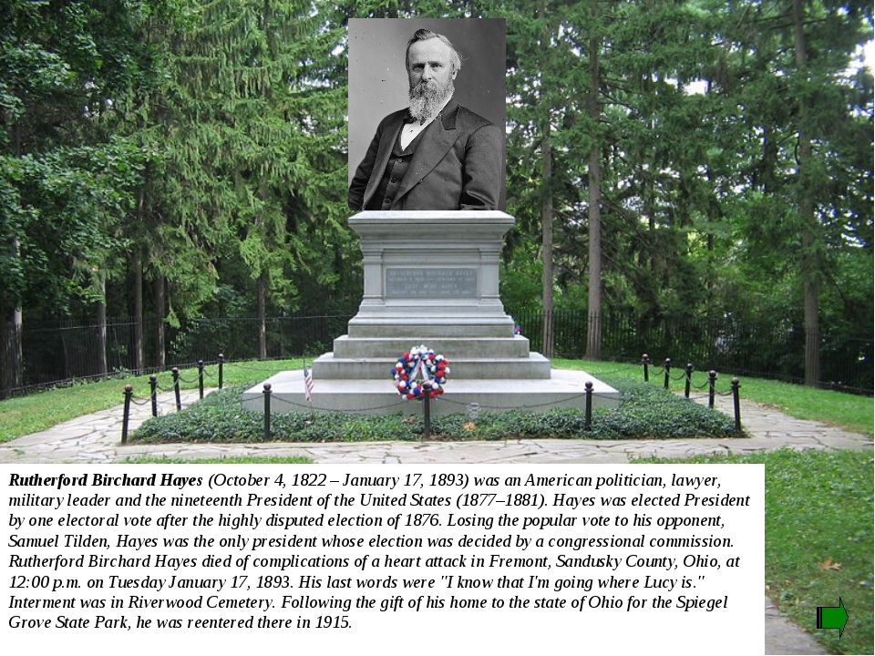 Rutherford Birchard Hayes (October 4, 1822 – January 17, 1893) was an America...