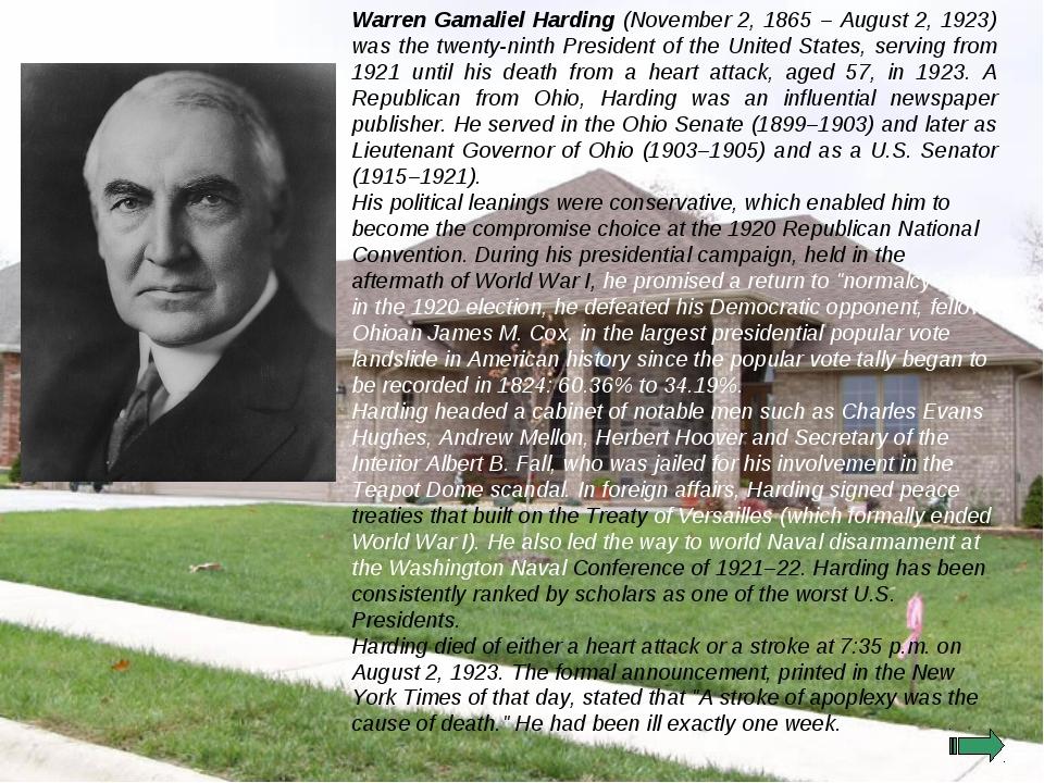 Warren Gamaliel Harding (November 2, 1865 – August 2, 1923) was the twenty-ni...