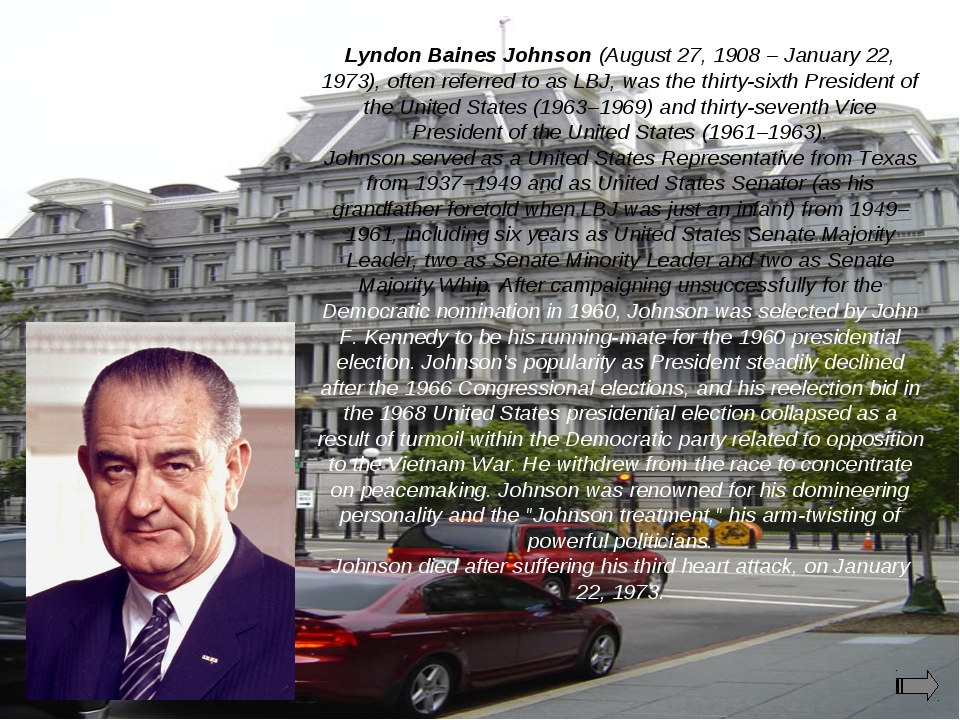 Lyndon Baines Johnson (August 27, 1908 – January 22, 1973), often referred to...