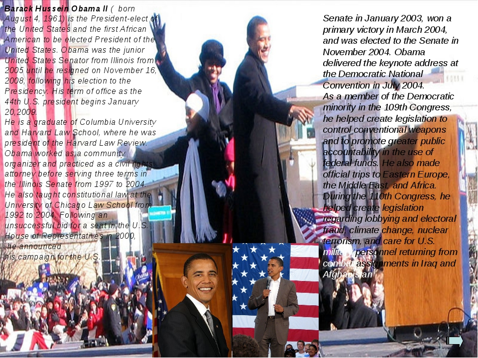 Barack Hussein Obama II ( born August 4, 1961) is the President-elect of the...