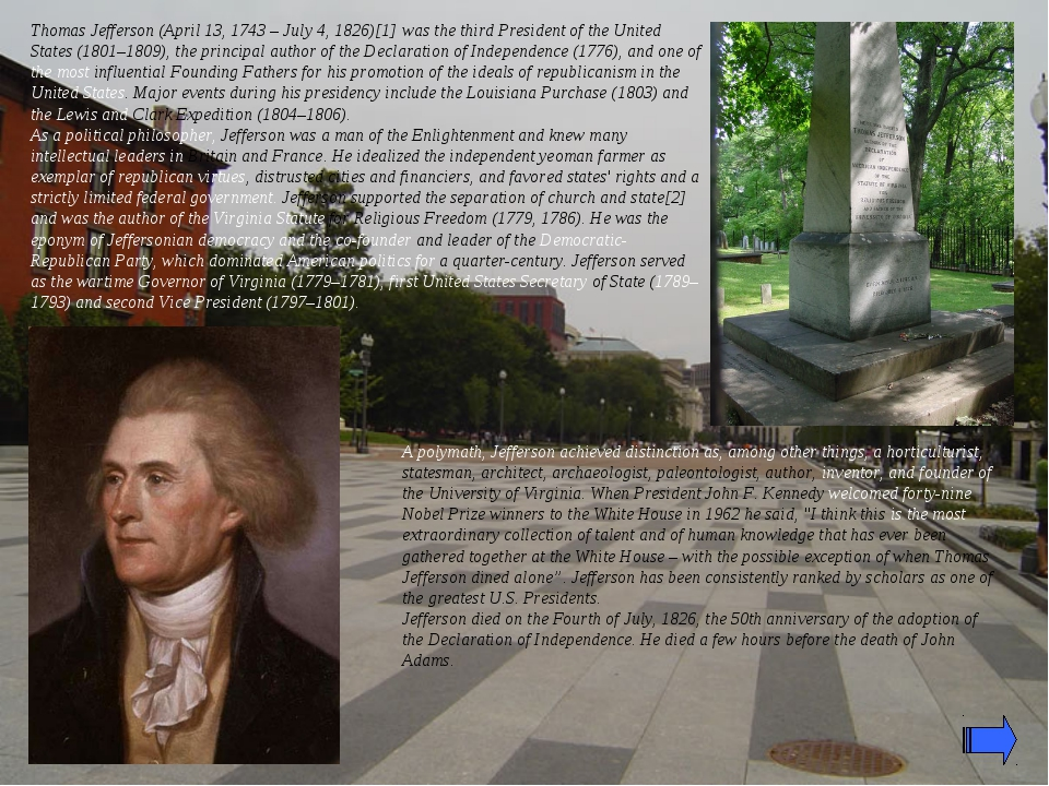 Thomas Jefferson (April 13, 1743 – July 4, 1826)[1] was the third President o...