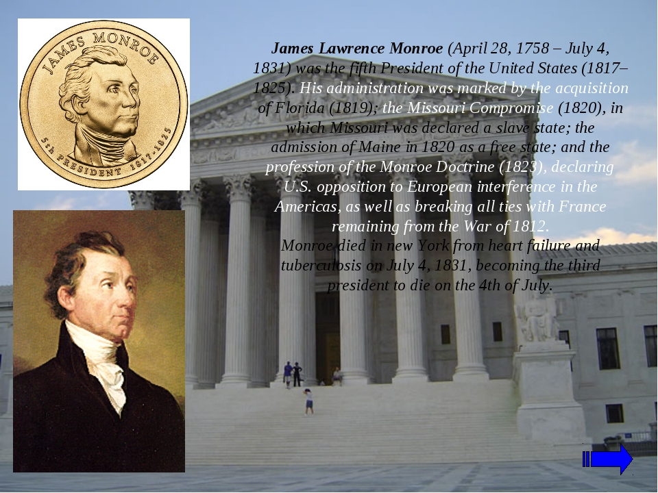 James Lawrence Monroe (April 28, 1758 – July 4, 1831) was the fifth President...