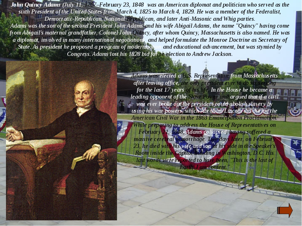 John Quincy Adams (July 11, 1767–February 23, 1848) was an American diplomat...