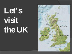 Let's visit the UK