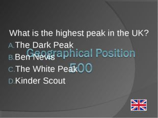 What is the highest peak in the UK? The Dark Peak Ben Nevis The White Peak Ki