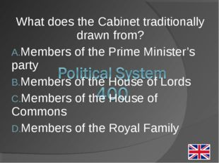 What does the Cabinet traditionally drawn from? Members of the Prime Minister