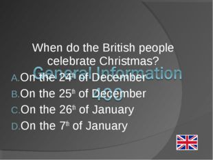 When do the British people celebrate Christmas? On the 24th of December On th