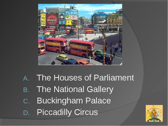 The Houses of Parliament The National Gallery Buckingham Palace Piccadilly Ci...