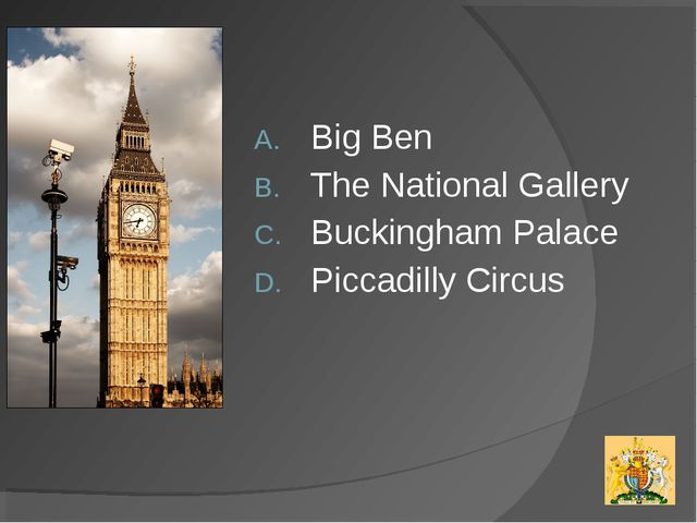 Big Ben The National Gallery Buckingham Palace Piccadilly Circus