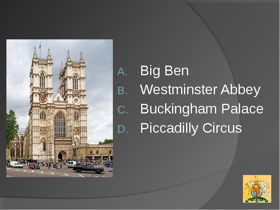 Big Ben Westminster Abbey Buckingham Palace Piccadilly Circus