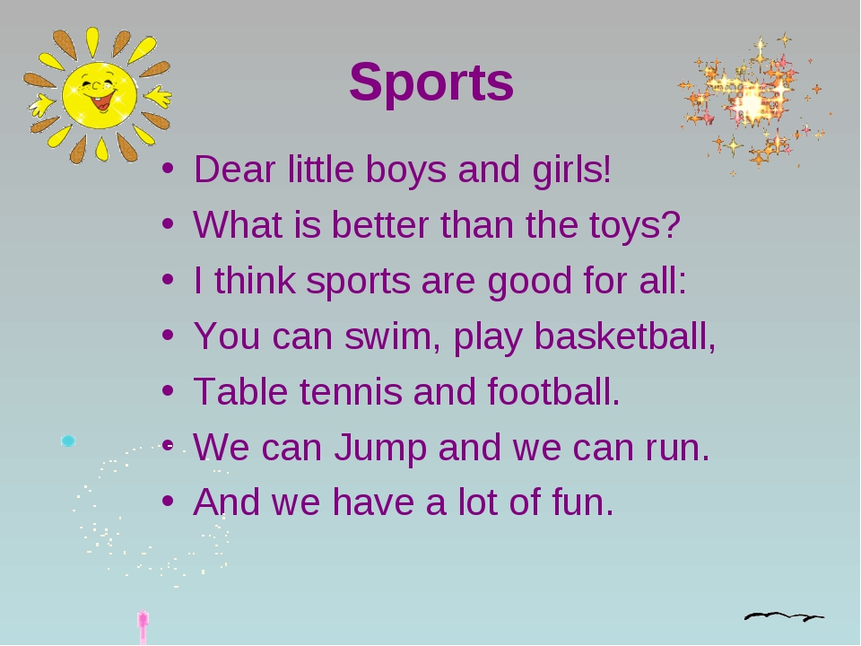 Sports Dear little boys and girls! What is better than the toys? I think spor...