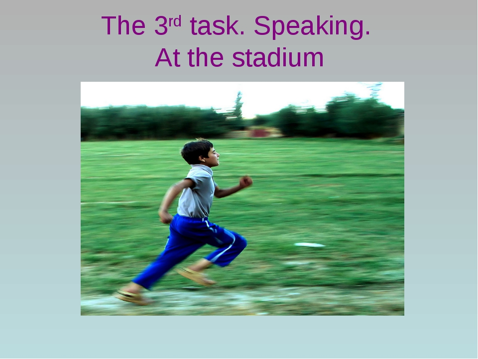 The 3rd task. Speaking. At the stadium