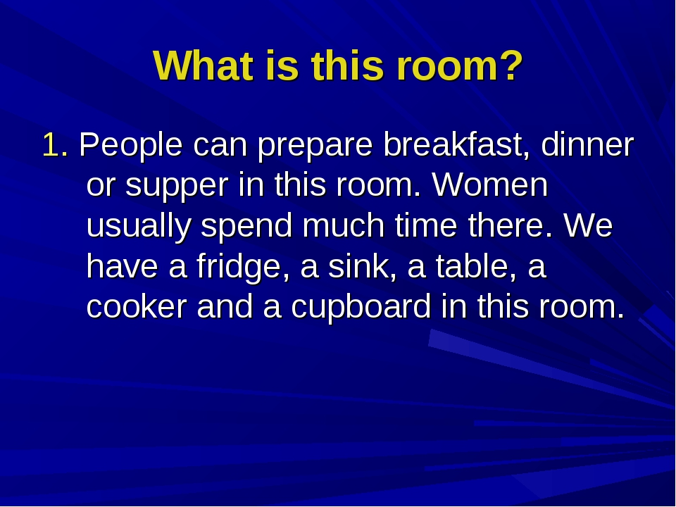 What is this room? 1. People can prepare breakfast, dinner or supper in this...