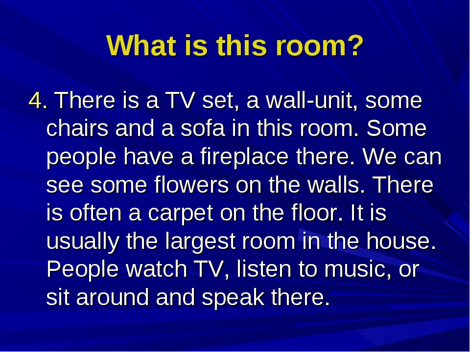 What is this room? 4. There is a TV set, a wall-unit, some chairs and a sofa...