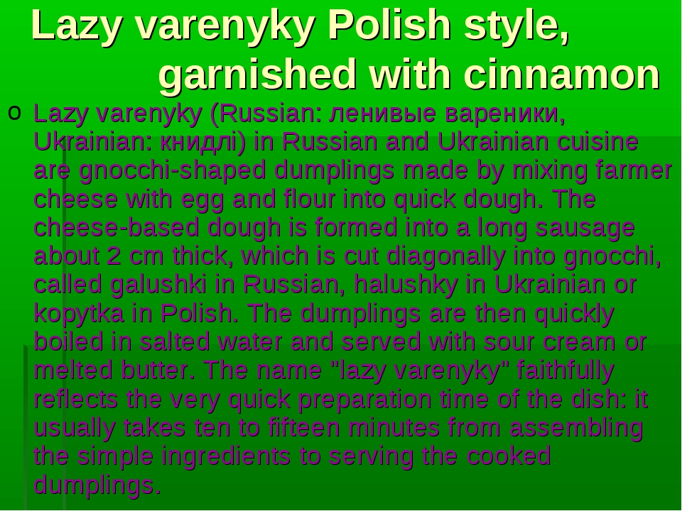 Lazy varenyky Polish style, garnished with cinnamon Lazy varenyky (Russian:...
