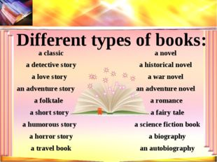 Different types of books: a novel an autobiography a science fiction book a w