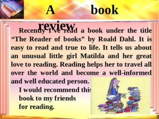 "Recently I've read a book under the title ""The Reader of books"" by Roald Dahl"