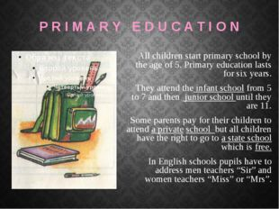P R I M A R Y E D U C A T I O N All children start primary school by the age