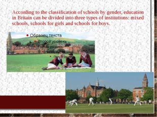 According to the classification of schools by gender, education in Britain ca
