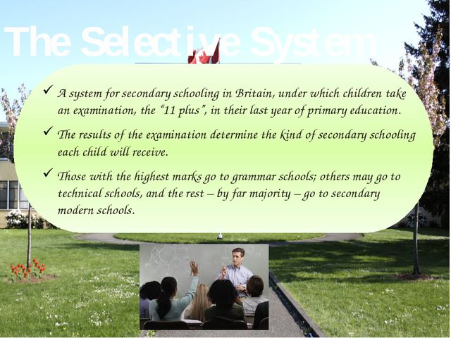 A system for secondary schooling in Britain, under which children take an ex...