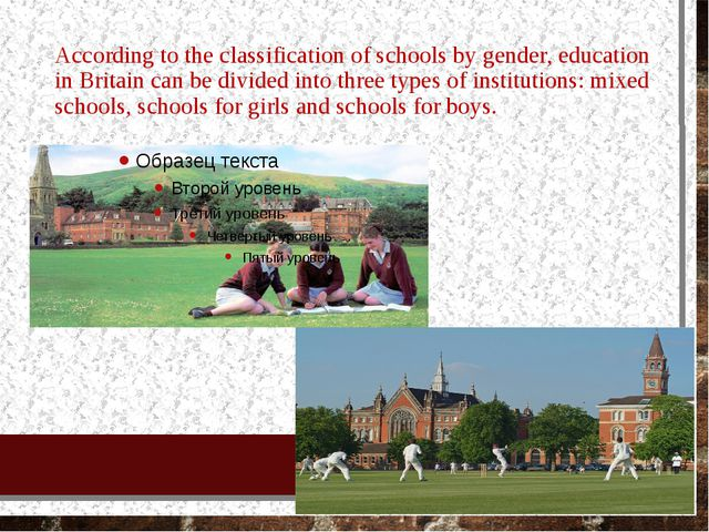 According to the classification of schools by gender, education in Britain ca...