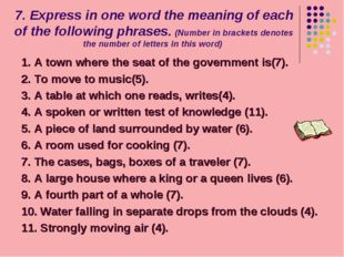 7. Express in one word the meaning of each of the following phrases. (Number