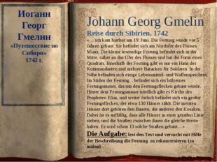 Johann Georg Gmelin Reise durch Sibirien, 1742 «… ich kam hierher am 19. Juni