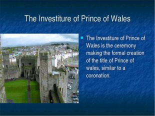 The Investiture of Prince of Wales The Investiture of Prince of Wales is the