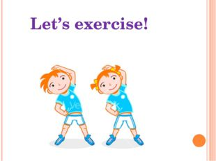 Let's exercise!