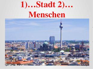1)…Stadt 2)…Menschen