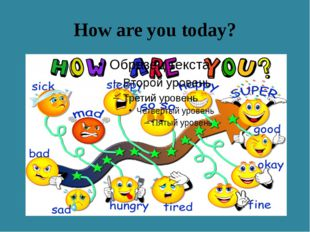 How are you today?