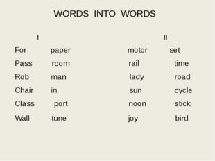 WORDS INTO WORDS I II For paper motor set Pass room rail time Rob man lady ro