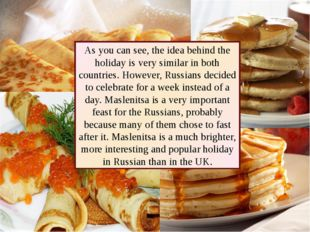 As you can see, the idea behind the holiday is very similar in both countries