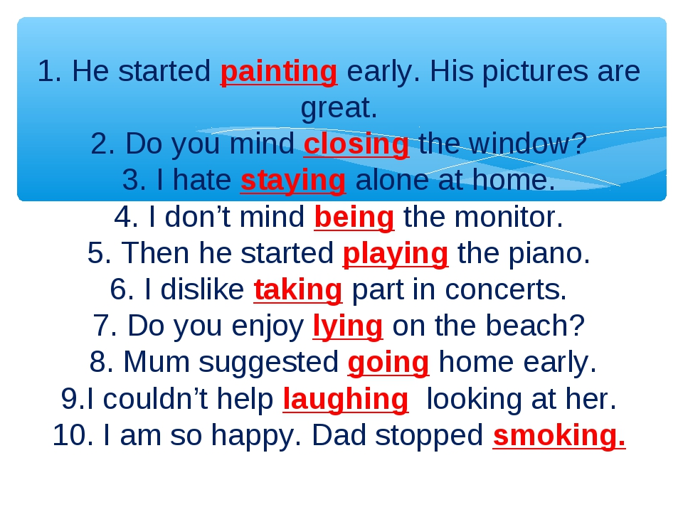 1. He started painting early. His pictures are great. 2. Do you mind closing...
