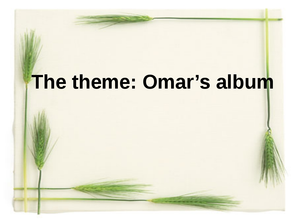 The theme: Omar's album
