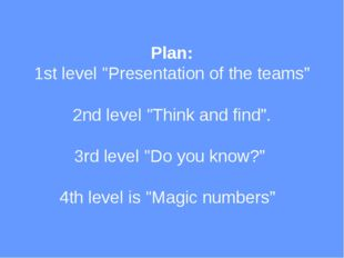"Plan: 1st level ""Presentation of the teams""  2nd level ""Think and find"". 3rd"