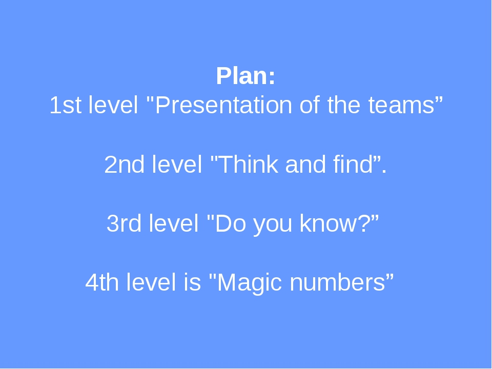 "Plan: 1st level ""Presentation of the teams""  2nd level ""Think and find"". 3rd..."