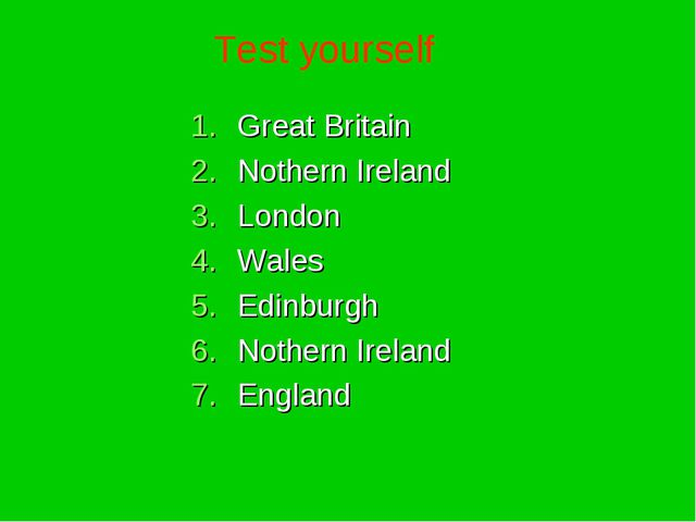 Great Britain Nothern Ireland London Wales Edinburgh Nothern Ireland England...