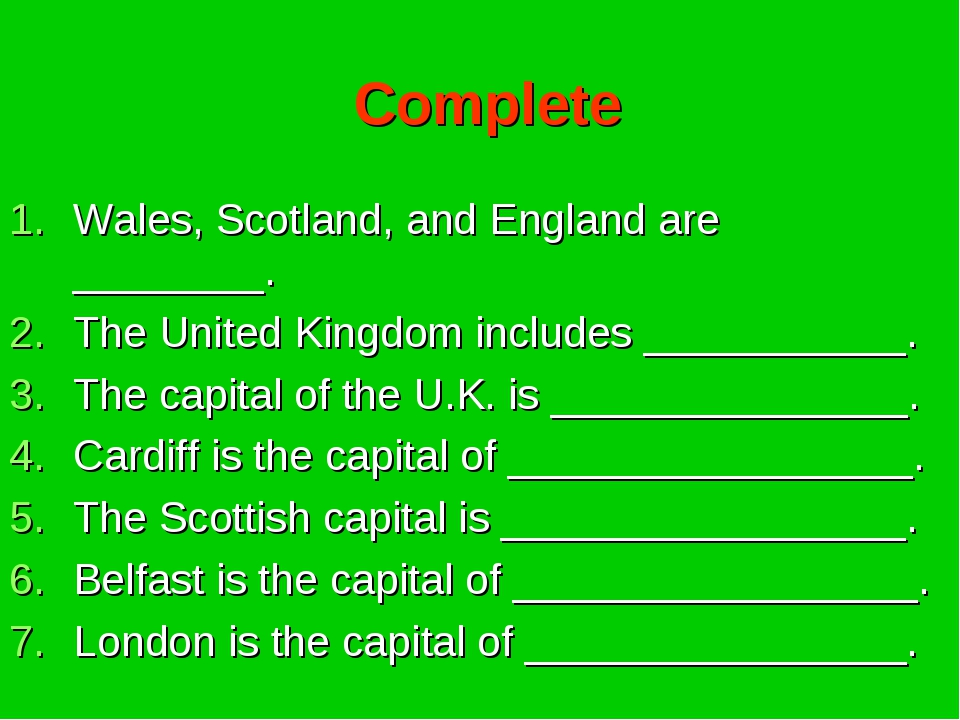 Complete Wales, Scotland, and England are ________. The United Kingdom includ...