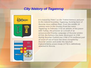 City history of Taganrog It is based by Peter I as the Troitsk fortress and p