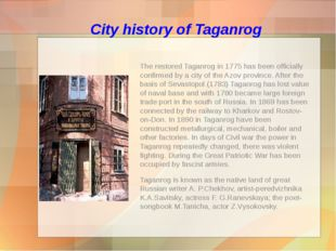 City history of Taganrog The restored Taganrog in 1775 has been officially co
