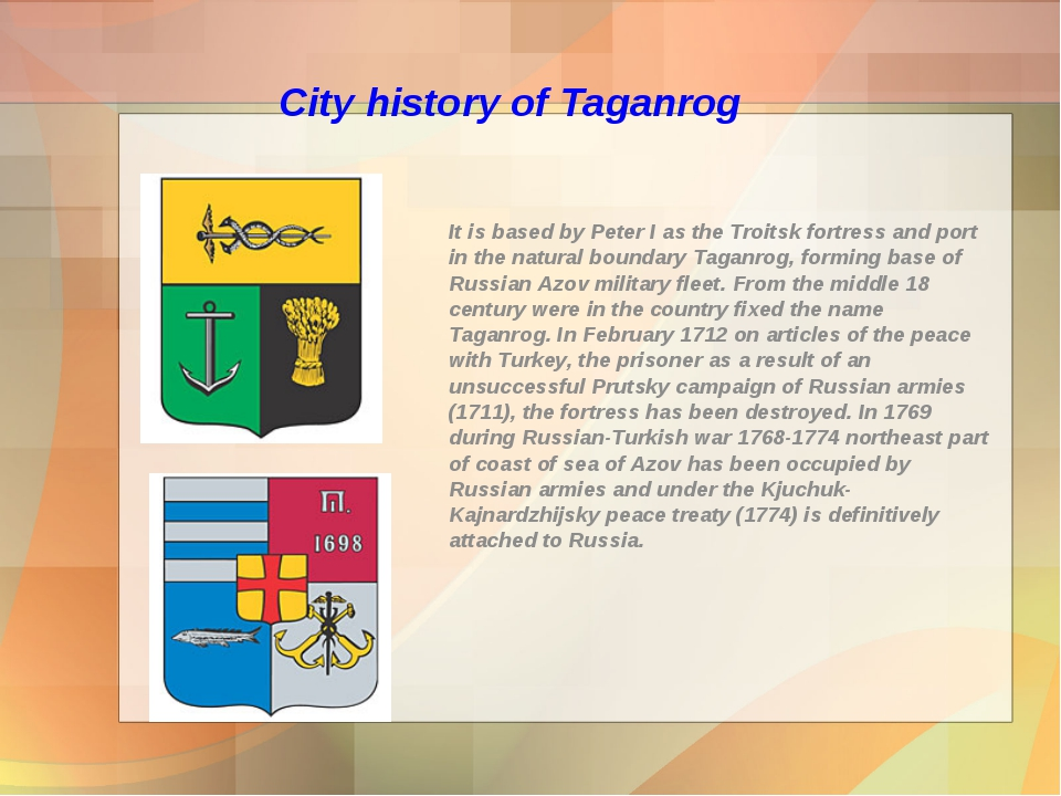 City history of Taganrog It is based by Peter I as the Troitsk fortress and p...