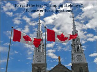 """To read the text """"Camping Holidays"""" (To answer for a questions)"""
