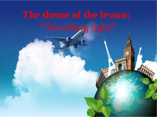 """The theme of the lesson: """"Travelling light"""""""