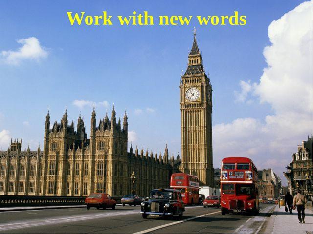 1ST country is LONDON Work with new words